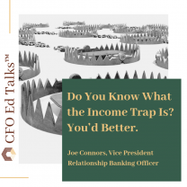Do You Know What the Income Trap Is? You'd Better.