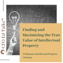 Finding and Maximizing the True Value of Intellectual Property